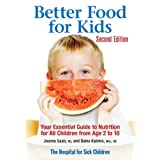 Better Food for Kids: Your Essential Guide to Nutrition for All Children from Age 2 to 10by Joanne Saab