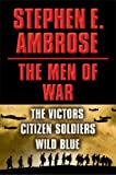 img - for Stephen E. Ambrose The Men of War E-book Box Set: Victors, Citizen Soldiers, Wild Blue book / textbook / text book
