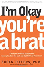 I'm Okay, You're a Brat (Unabridged)