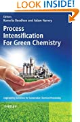 Process Intensification Technologies for Green Chemistry: Engineering Solutions for Sustainable Chemical Processing