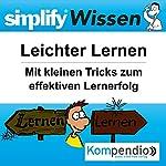 Simplify Wissen - Leichter Lernen: Mit kleinen Tricks zum effektiven Lernerfolg | Bettina Röttgers