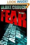 The Fear Trilogy - Three Thriller Novels (Run, Snowbound, Abandon)