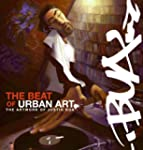 The Beat Of Urban Art: The Art of Jus...