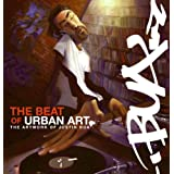 "The Beat of Urban Art: The Art of Justin Buavon ""Justin Bua"""