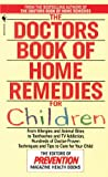 Doctors Book of Home Remedies for Children (0553569856) by Editors of Prevention Magazine Health Books