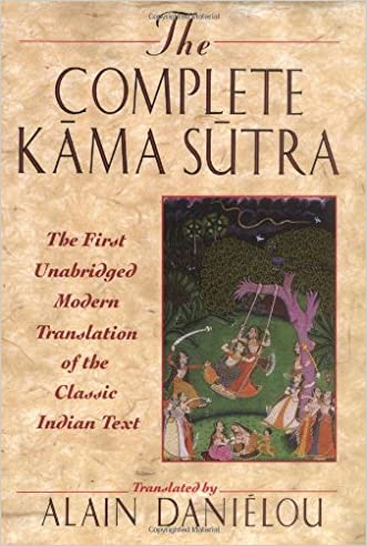 The Complete Kama Sutra : The First Unabridged Modern Translation of the Classic Indian Text written by Alain Dani%C3%A9lou