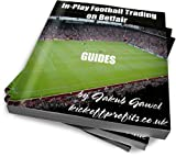 Guides For In-play Football Trading On Betfair (Betfair Football Trading)
