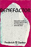 Benefactor: Epigraphic Study of a Graeco-Roman and New Testament Semantic Field (0915644231) by Danker, Frederick W.