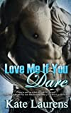 Love Me If You Dare (Safe Haven) (Volume 2)