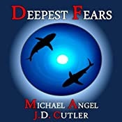 Deepest Fears: A Three-Story Collection | [Michael Angel, J. D. Cutler]