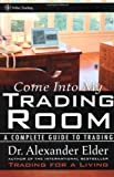 Come Into My Trading Room: A Complete Guide to Trading by Elder, Alexander 1st edition (2002) Hardcover