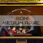 T-Bone Medium Rare | Jerry Wheeler