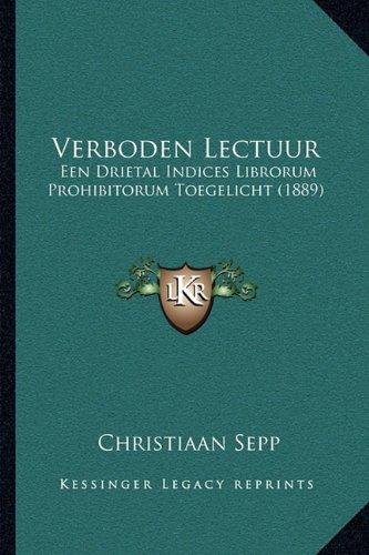 verboden-lectuur-een-drietal-indices-librorum-prohibitorum-toegelicht-1889-dutch-edition