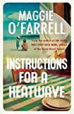 Maggie O'farrell Instructions for a Heatwave by O'farrell, Maggie on 29/08/2013 unknown edition