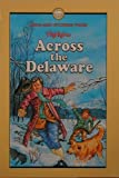 img - for Across the Delaware and Other Stories of Long Ago (Highlights) book / textbook / text book