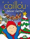 echange, troc Chouette Publishing - Caillou: ¡Felices Fiestas!