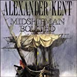 Midshipman Bolitho (       UNABRIDGED) by Alexander Kent Narrated by Michael Jayston