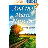 And the Music Plays On by Eve M. Cooper