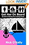 Get Her On Board - Secrets to Sharing...