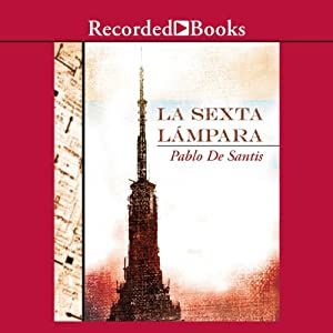 La sexta lámpara [The Sixth Lamp (Texto Completo)] Audiobook