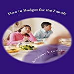 How to Budget for the Family | Anthony Ekanem