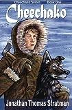 img - for Cheechako: An Alaska Adventure book / textbook / text book