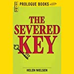 The Severed Key (       UNABRIDGED) by Helen Nielsen Narrated by Christian Rummel
