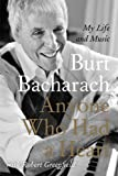 Burt F. Bacharach Anyone Who Had a Heart: My Life and Music