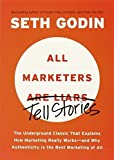 img - for All Marketers Are Liars: The Underground Classic That Explains How Marketing Really Works--and Why Authen ticity Is the Best Marketing of All by Seth Godin (2012-04-24) book / textbook / text book
