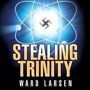 Stealing Trinity | [Ward Larsen]