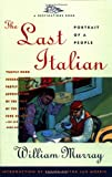 William Murray The Last Italian: Portrait of a People (Destination Book)