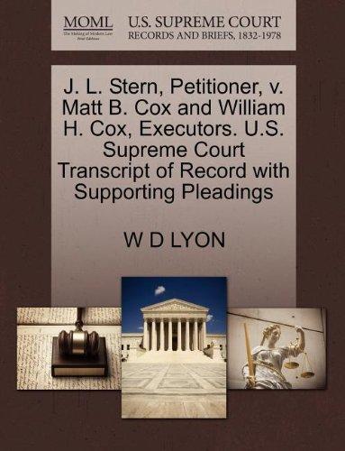 J. L. Stern, Petitioner, v. Matt B. Cox and William H. Cox, Executors. U.S. Supreme Court Transcript of Record with Supporting Pleadings