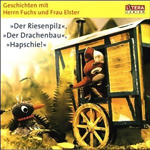 Der Riesenpilz - Der Drachenbau - Hapschie! Hörbuch