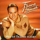 Wer An Traueme Glaubt Frans Bauer