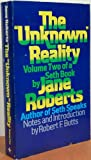 "The ""Unknown"" Reality: A Seth Book, Vol.2 (0139388524) by Jane Roberts"