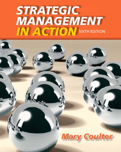 Strategic Management in Action (6th Edition), by Mary A. Coulter
