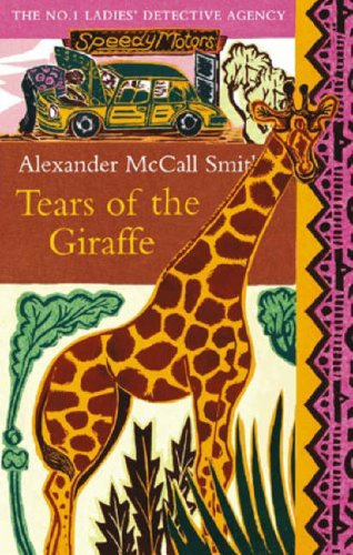 Tears of the Giraffe (No.1 Ladies' Detective Agency), Alexander McCall Smith