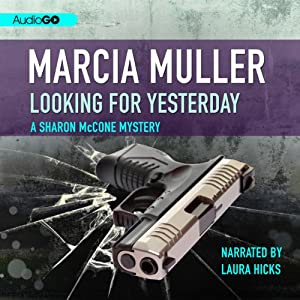 Looking for Yesterday: A Sharon McCone Mystery, Book 33 | [Marcia Muller]