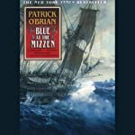 Blue at the Mizzen (       UNABRIDGED) by Patrick O'Brian Narrated by Simon Vance