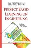 Project Based Learning on Engineering: Foundations, Applications and Challenges