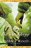 Any Bitter Thing: A Novel (0345477685) by Wood, Monica