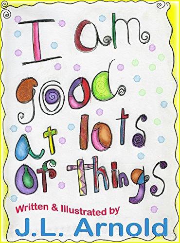 Free Kindle Book : I am Good at Lots of Things