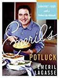 : Emeril's Potluck: Comfort Food with a Kicked-Up Attitude