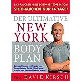 """Der Ultimative New York Body Plan.: Das revolution�re Ern�hrungs - und Fitness-Systemvon """"David Kirsch"""""""