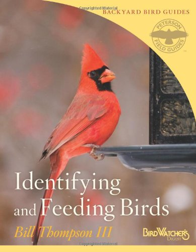 Identifying and Feeding Birds (Peterson Field Guides/Bird Watcher's Digest Backyard Bird Guides)