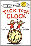 Tick Tock Clock (My First I Can Read) (0061363111) by Cuyler, Margery