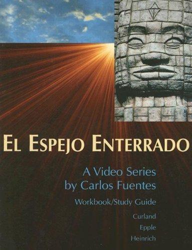 Workbook to accompany El espejo enterrado, by David Curland, Juan Armando Epple, Jim Heinrich