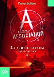A comme Association, Tome 4 : Le subtil parfum du soufre par Bottero