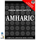 Learn AMHARIC Complete Language Course: Audio and Text on disc. Learn to Speak Understand Write. Teach Yourself Amharic. Beginner through Intermediate ~ Foreign Service Institute