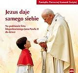 img - for Jezus daje samego siebie Pamiatka Pierwszej Komuni book / textbook / text book
